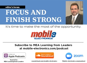Watch-Listen-Read the Mobile Electronics Editors Forum: Focus and Finish Strong