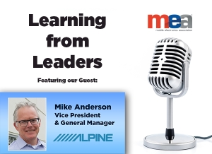 MEA Podcast: Learning from Leaders with Mike Anderson, Vice President and GM of Alpine Electronics of America