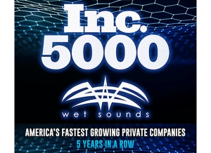 Wet Sounds is proud to announce making the INC 5000 list for 5th year in a row