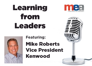 Join MEA for Learning from Leaders with Mike Roberts of Kenwood