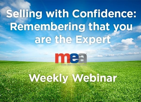 MEA Weekly Webinar - Selling with Confidence Until - Remembering that YOU are the Expert.